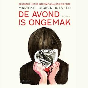 De avond is ongemak - Marieke Lucas Rijneveld