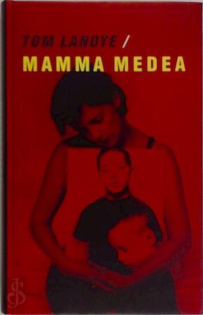 Mamma Medea - Tom Lanoye
