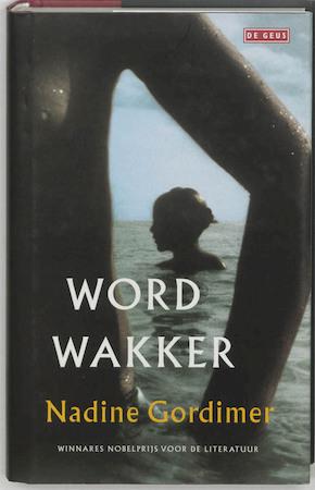 Word wakker - Nadine Gordimer