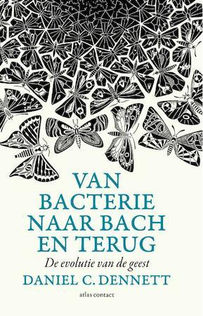 Van bacterie tot Bach en terug - Daniel C. Dennett, Daniel Dennett