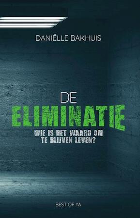 De eliminatie - Daniëlle Bakhuis