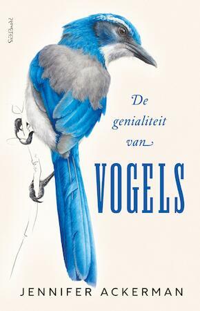 De genialiteit van vogels - Jennifer Ackerman