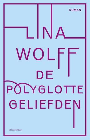 De polyglotte geliefden - Lina Wolff