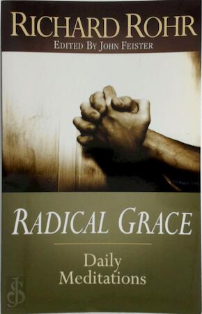 Radical Grace - Richard Rohr, John Bookser Feister