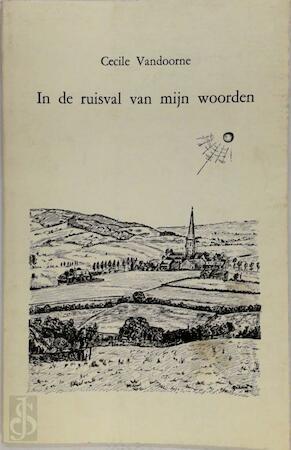 In de ruisval van mijn woorden - Cecile Vandoorne