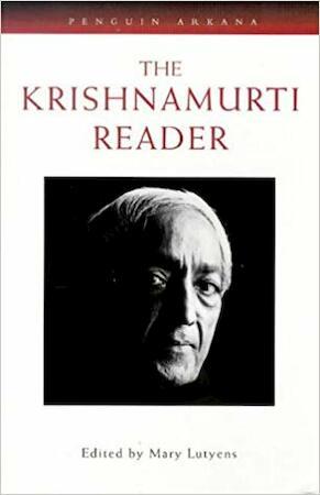 The Krishnamurti reader - Jiddu Krishnamurti