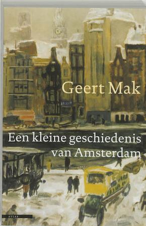 Een kleine geschiedenis van Amsterdam - Geert Mak