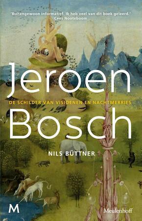 jeroen Bosch: een biografie van de beroemde schilder over zijn leven en werk - Nils Büttner