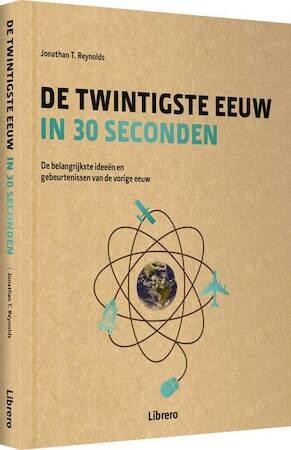 De twintigste eeuw in 30 seconden - Jonathan T. Reynolds