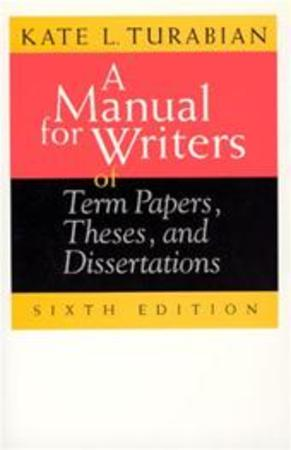 a manual for writers of term papers theses and dissertations Click to read more about a manual for writers of term papers, theses, and dissertations by kate l turabian librarything is a cataloging and social networking site for booklovers.