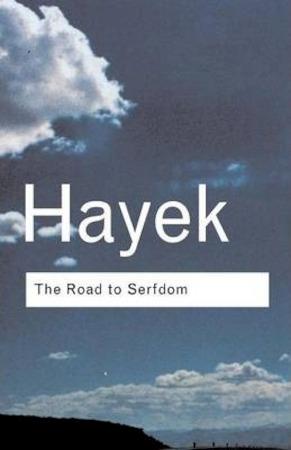 Road to Serfdom - Friedrich August Von Hayek