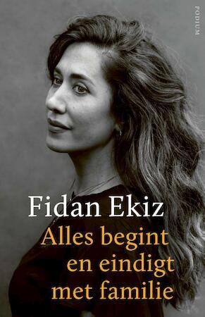 Alles begint en eindigt met familie - Fidan Ekiz