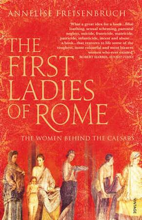 The first ladies of Rome - Annelise Freisenbruch