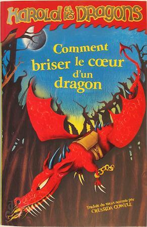 Comment briser le coeur d'un dragon - Cressida Cowell