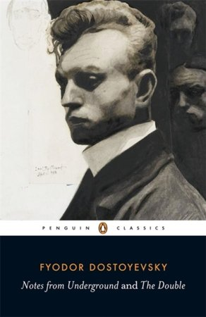 'Notes from Underground' and 'The Double' - Fyodor Dostoyevsky