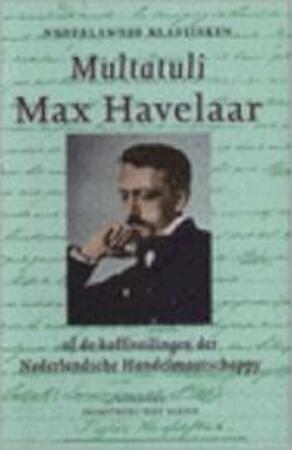 Max Havelaar of De koffieveilingen der Nederlandse Handelsmaatschappij - Multatuli