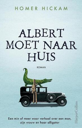 Een min of meer waar verhaal over een man, zijn vrouw en haar alligator - Homer Hickam