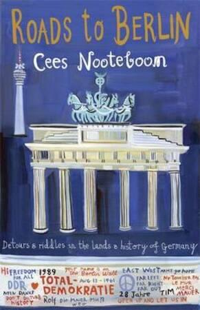 Roads to Berlin - Cees Nooteboom