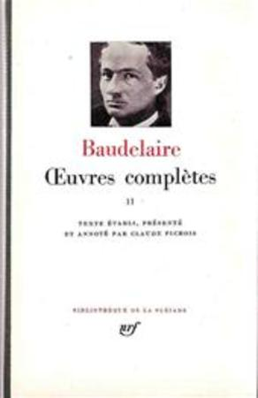 Oeuvres complètes - Tome II - Charles Pierre Baudelaire