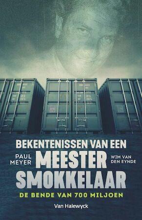 Confessies van een meestersmokkelaar - Paul Meyer, Wim Van Eynde