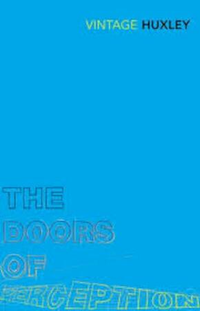 Doors of Perception - Aldous Huxley