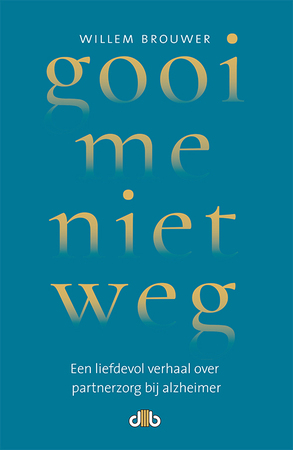 Gooi me niet weg - Willem Brouwer