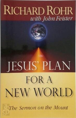Jesus' Plan for a New World - Richard Rohr