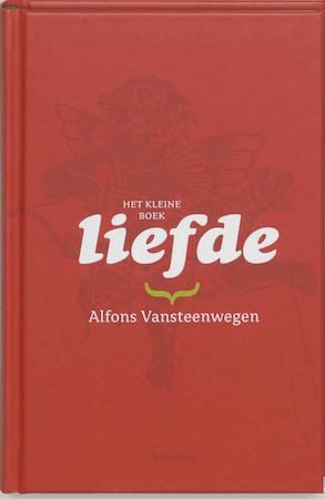 Het kleine boek / Liefde - Alfons Vansteenwegen
