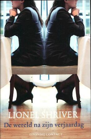 Wereld na zijn verjaardag - Lionel Shriver