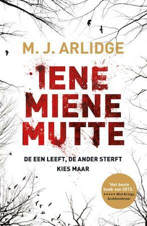 Iene, Miene, Mutte - M.J. Arlidge