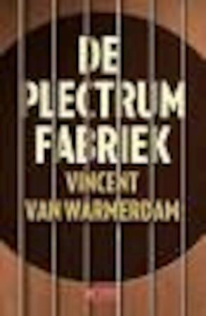 De plectrumfabriek - Vincent van Warmerdam