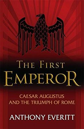 The First Emperor - Anthony Everitt