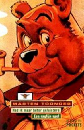 Had ik maar beter geluisterd & Een ragfijn spel - Marten Toonder