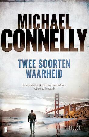 Twee soorten waarheid - Michael Connelly