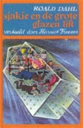 Sjakie en de grote glazen lift - Roald Dahl, Harriët Freezer, Faith Jaques