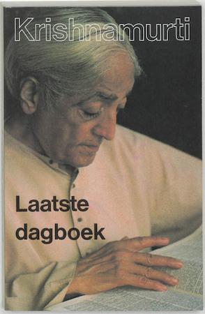 Laatste dagboek - J. Krishnamurti