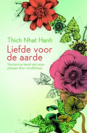 Liefde voor de aarde - Thich Nhat Hanh, Nhat Hanh