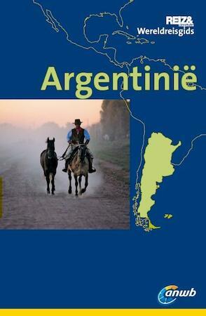 ANWB Wereldreisgids Argentinië - Rolf Seeler, Juan Garff