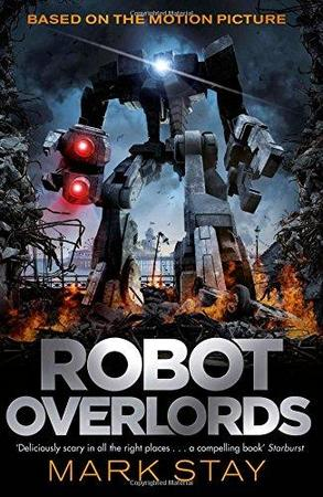 Our Robot Overlords - Mark Stay