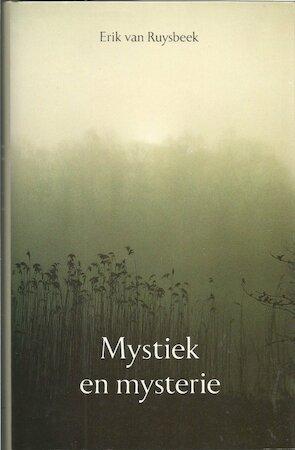 Mystiek en mysterie - Erik van Ruysbeek