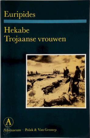 Hekabe - Trojaanse vrouwen - Euripides