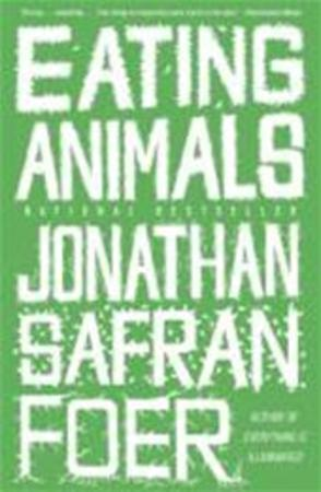 Eating Animals - Foer J Safran