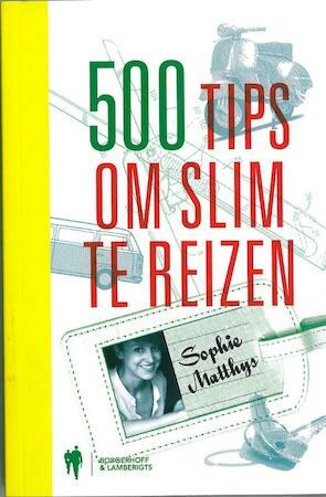 500 tips om slim te reizen - Sophie Matthys