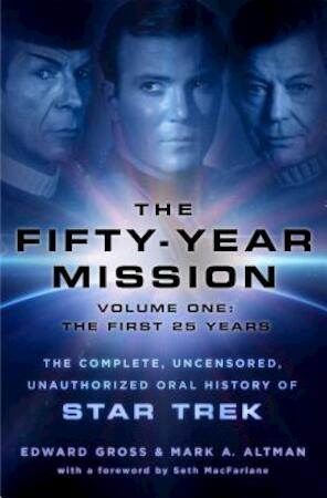 The Fifty-Year Mission - The first 25 Years - Edward Gross, Mark A. Altman