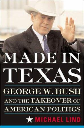 Made in Texas - Michael Lind