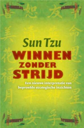 Winnen zonder strijd - Sun Tzu