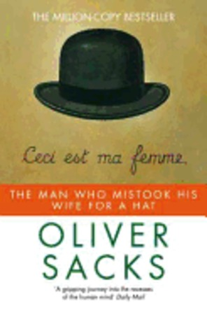 The Man who Mistook His Wife for a Hat - Oliver W. Sacks