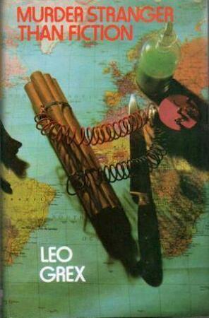 Murder Stranger Than Fiction - Leo Grex