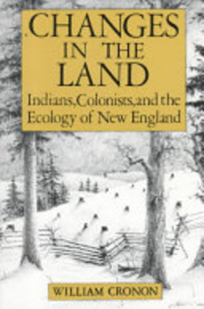 the shift from indian to european dominance in changes in the land by william cronon Changes in the land indians colonists & the ecology of new england by william cronon available  that occurred with the shift from indian to european dominance.