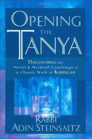 Opening the Tanya - ʻadin Shṭaynzalts, Adin Steinsaltz